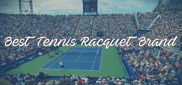 Best Tennis Racquet Brand