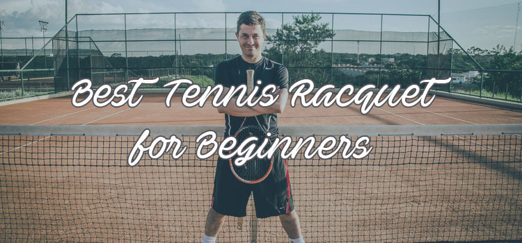 Best Tennis Racquet for Beginners